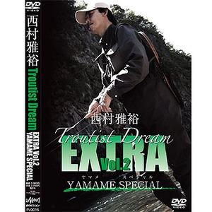 釣りビジョン 西村雅裕 TROUIST DREAM EXTRA VOl2 FV0015 フレッシュウォーターDVD(ビデオ)