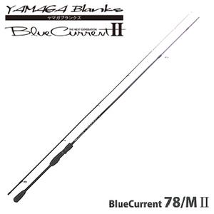 YAMAGA Blanks(ヤマガブランクス)Blue Current(ブルーカレント) 78/MII